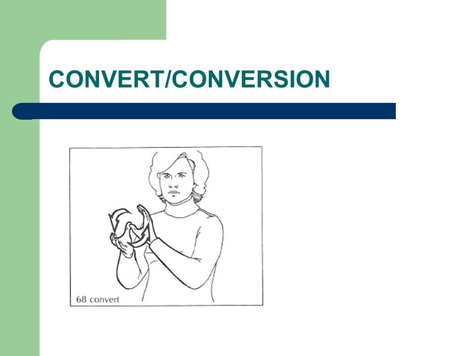 CONVERT/CONVERSION