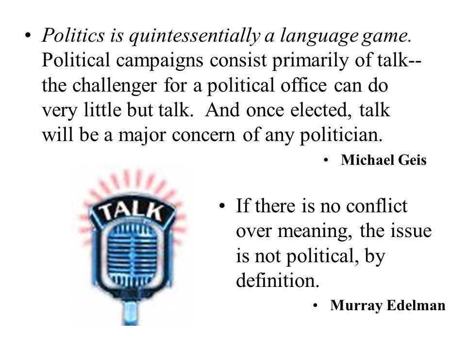 Politics is quintessentially a language game.