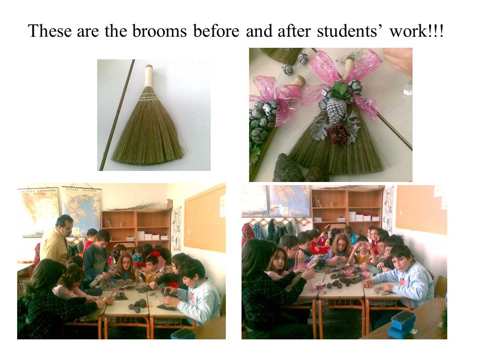 These are the brooms before and after students' work!!!