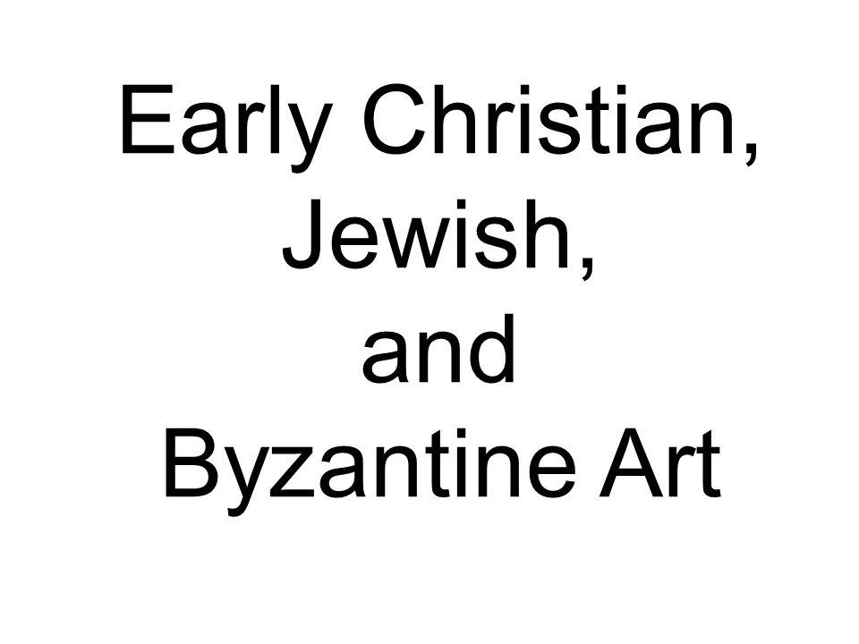 Early Christian, Jewish, and Byzantine Art