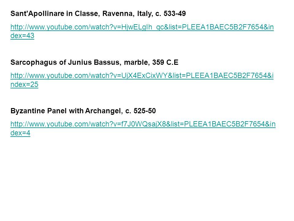 Sant'Apollinare in Classe, Ravenna, Italy, c. 533-49 http://www.youtube.com/watch?v=HjwELgIh_qc&list=PLEEA1BAEC5B2F7654&in dex=43 Sarcophagus of Juniu
