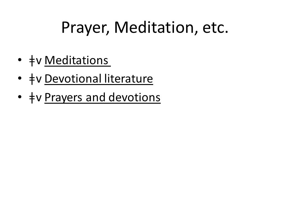 Prayer, Meditation, etc. ǂv Meditations ǂv Devotional literature ǂv Prayers and devotions