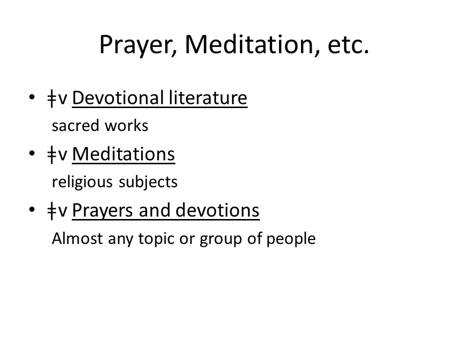 Prayer, Meditation, etc. ǂv Devotional literature sacred works ǂv Meditations religious subjects ǂv Prayers and devotions Almost any topic or group of
