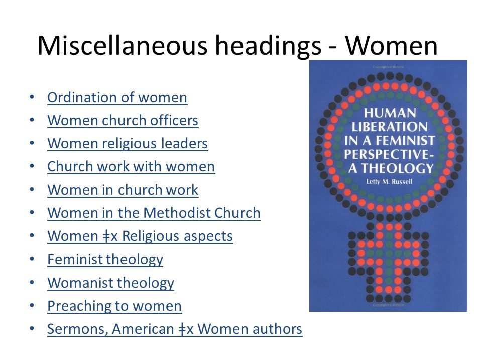 Miscellaneous headings - Women Ordination of women Women church officers Women religious leaders Church work with women Women in church work Women in