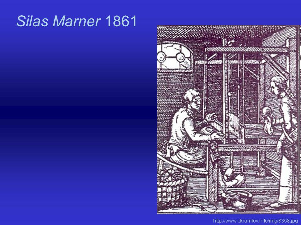Silas Marner 1861 http://www.ckrumlov.info/img/8358.jpg