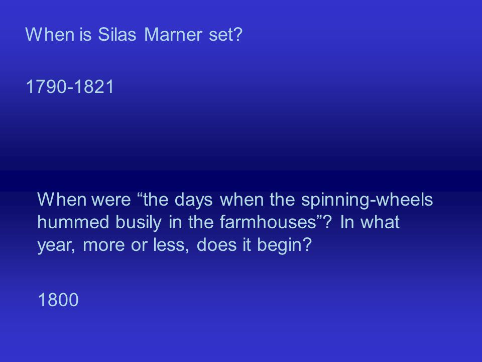 When is Silas Marner set.