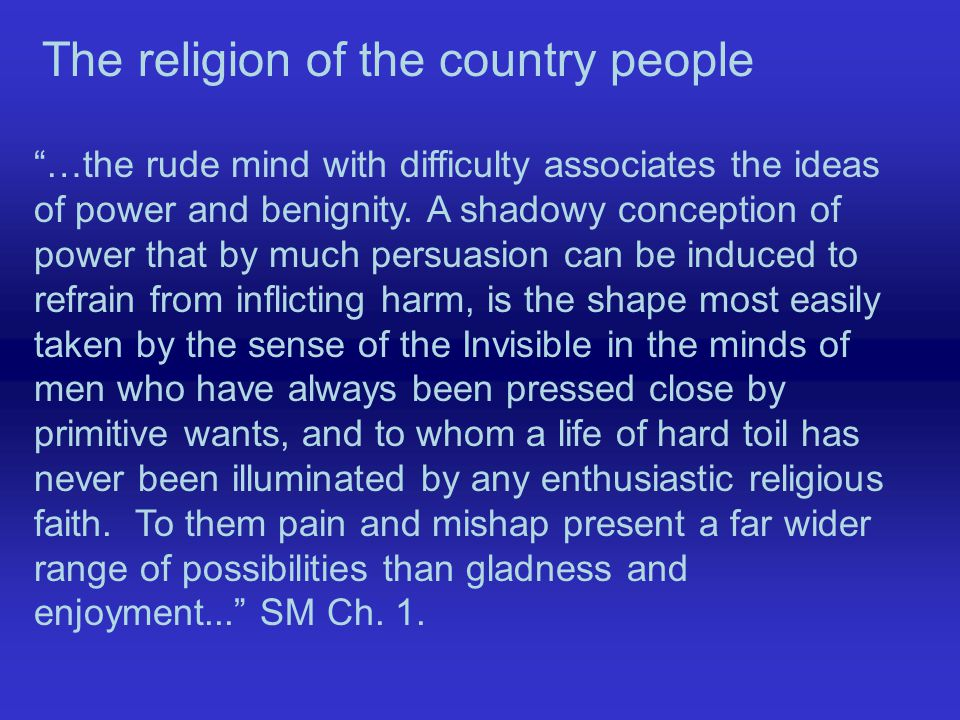 …the rude mind with difficulty associates the ideas of power and benignity.