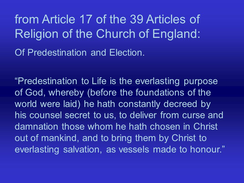 from Article 17 of the 39 Articles of Religion of the Church of England: Of Predestination and Election.