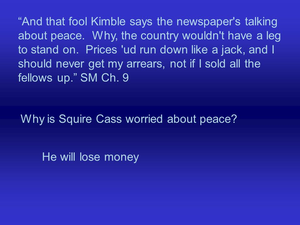 And that fool Kimble says the newspaper s talking about peace.