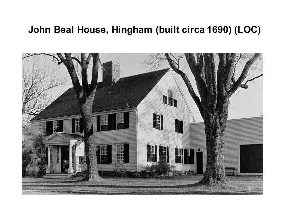 John Beal House, Hingham (built circa 1690) (LOC)