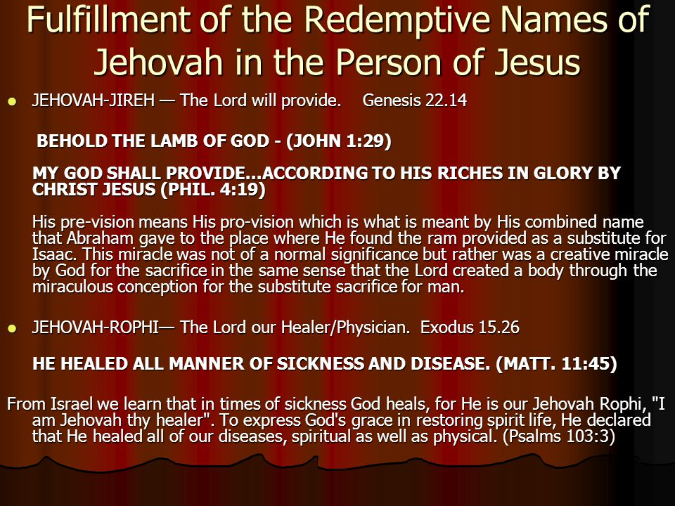 Fulfillment of the Redemptive Names of Jehovah in the Person of Jesus JEHOVAH-JIREH — The Lord will provide.
