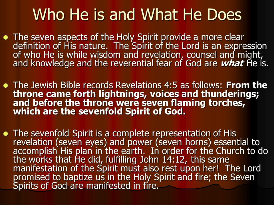 Who He is and What He Does The seven aspects of the Holy Spirit provide a more clear definition of His nature.
