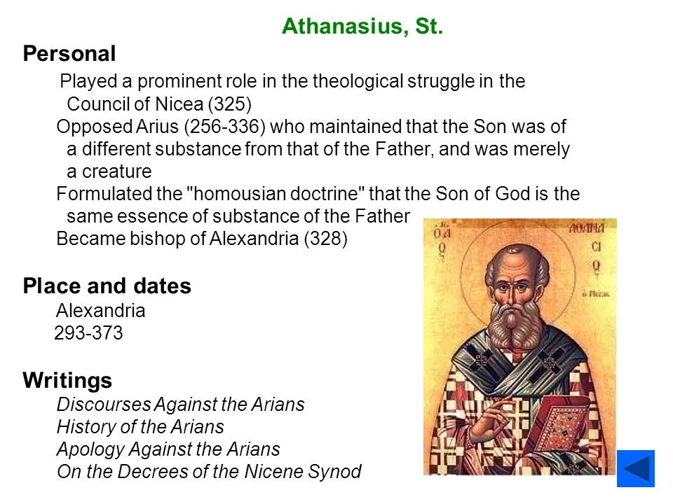 Athanasius, St. Personal Played a prominent role in the theological struggle in the Council of Nicea (325) Opposed Arius (256-336) who maintained that