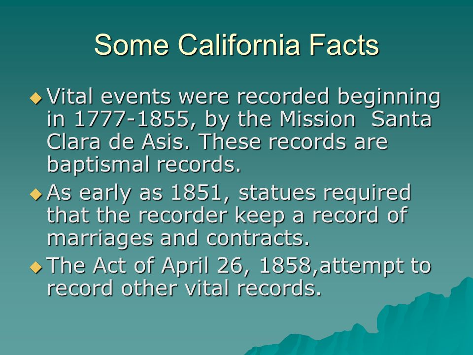 California 1851-1919 County & State Level  1851-recorder to keep a record of marriage & contracts.