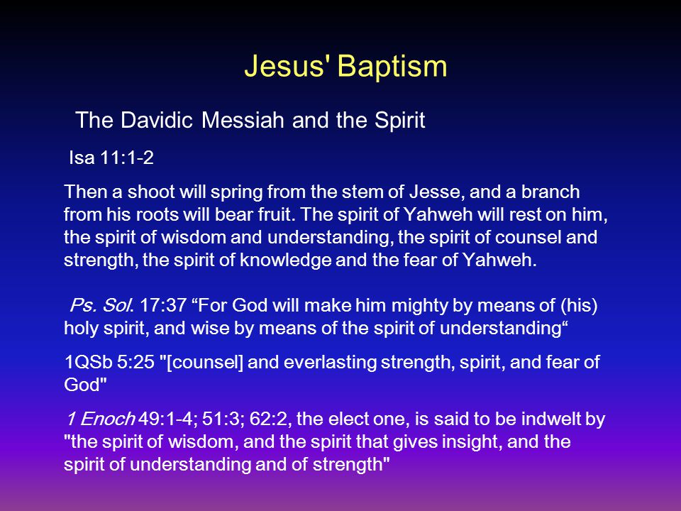 Jesus Baptism Isa 42:1: Behold, my servant, whom I uphold, my chosen one in whom my soul delights.