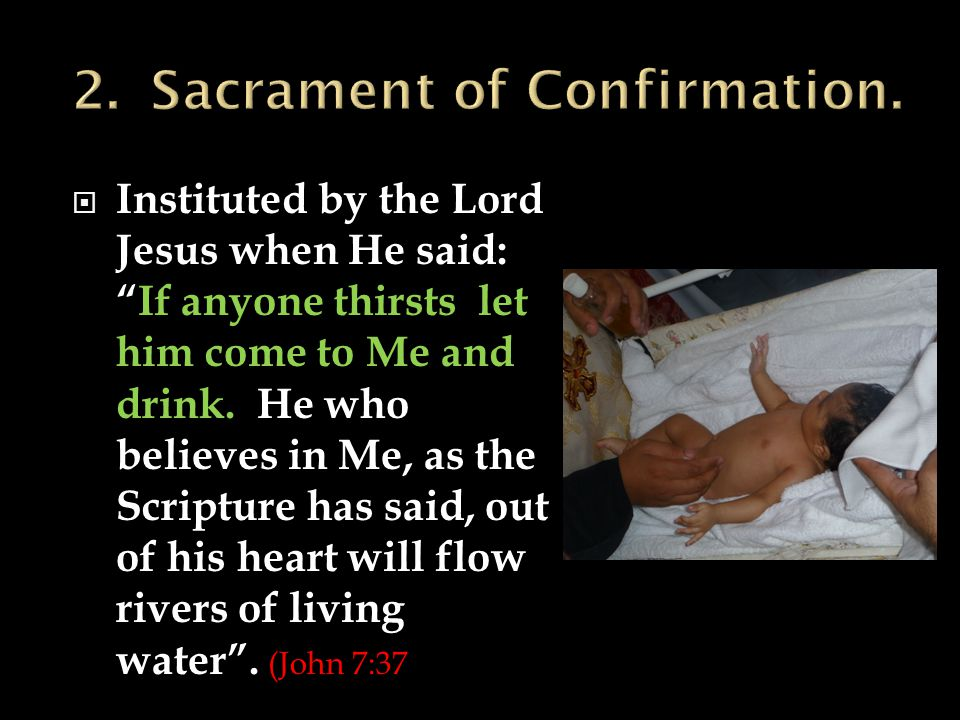  Instituted by the Lord Jesus when He said: If anyone thirsts let him come to Me and drink.