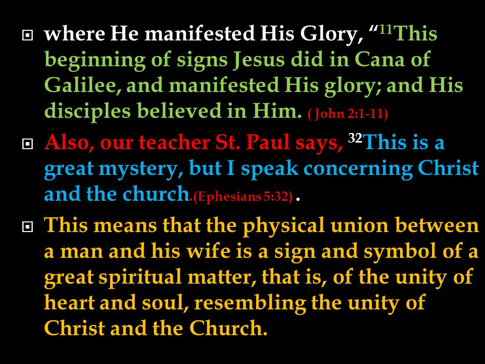 where He manifested His Glory, 11 This beginning of signs Jesus did in Cana of Galilee, and manifested His glory; and His disciples believed in Him.