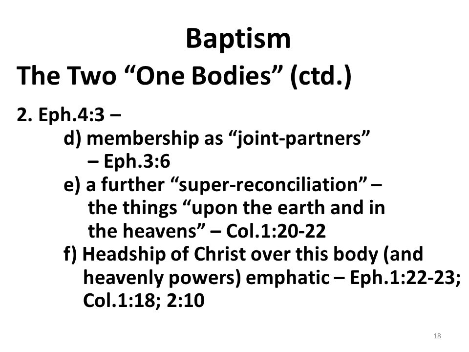 Baptism The Two One Bodies (ctd.) 2.