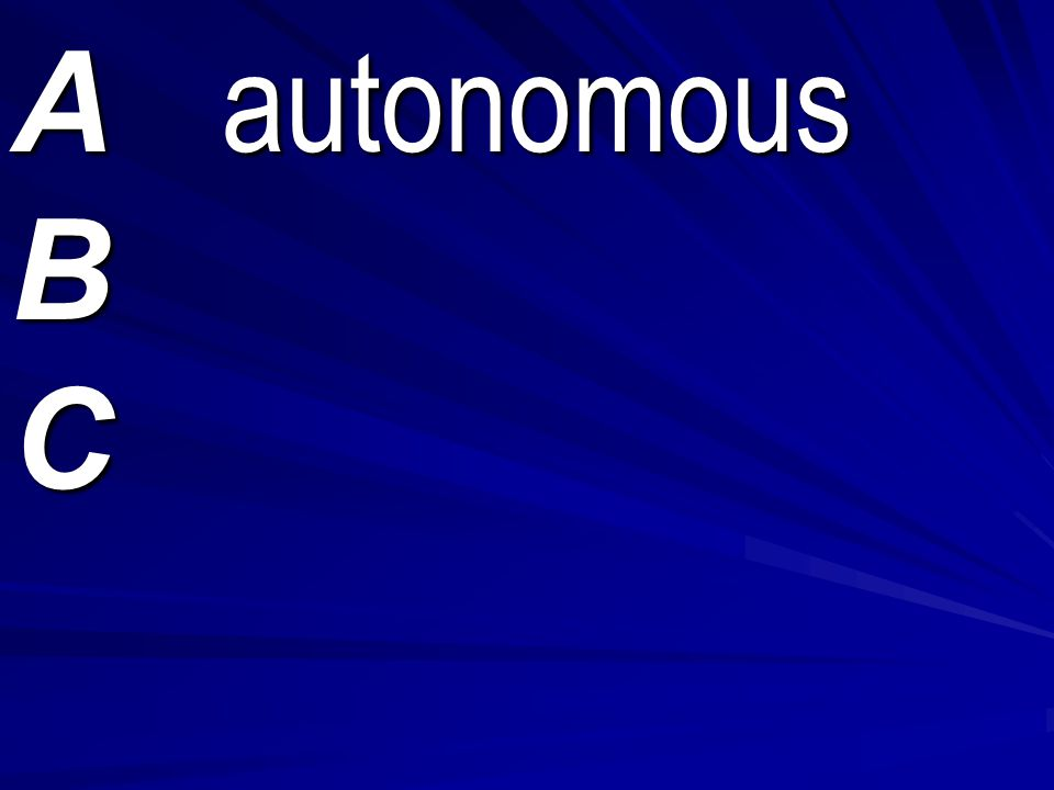 A autonomous B baptism mode C