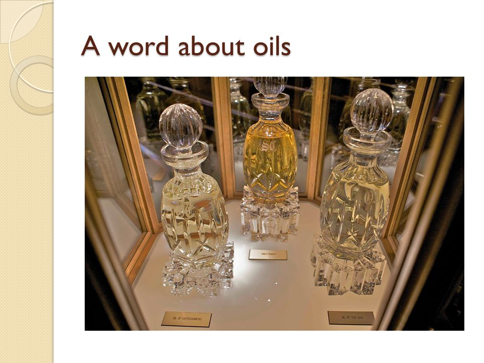A word about oils