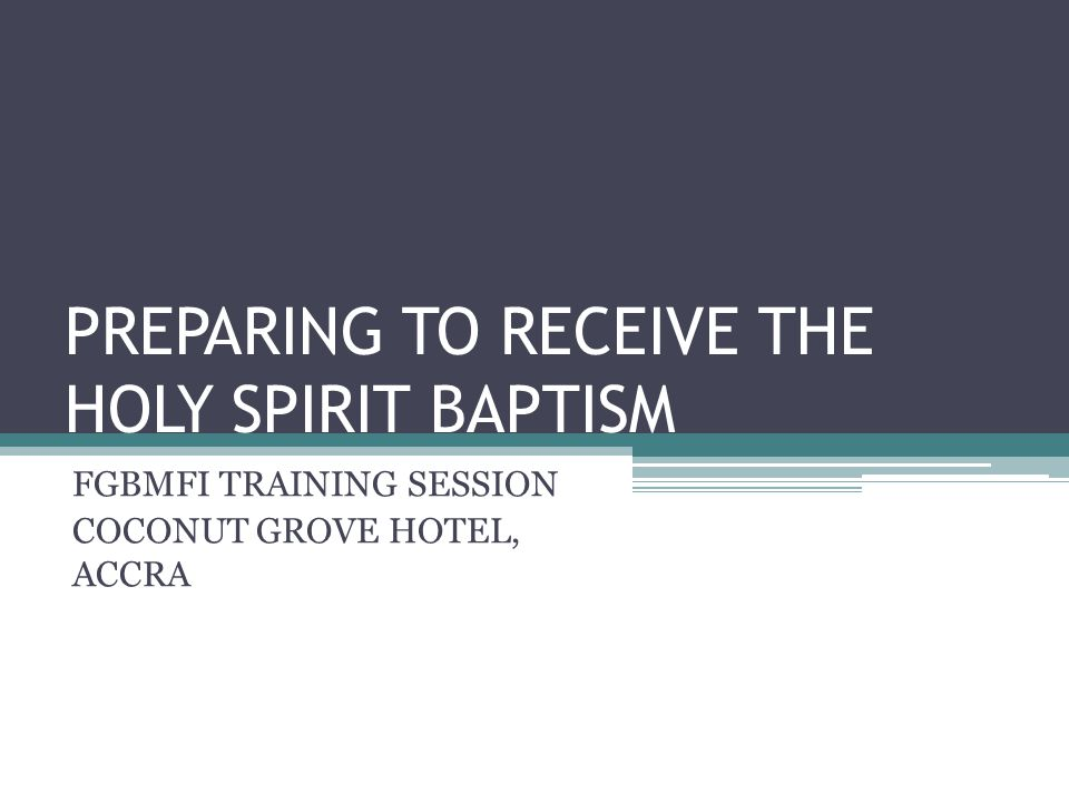 PREPARING TO RECEIVE THE HOLY SPIRIT BAPTISM FGBMFI TRAINING SESSION COCONUT GROVE HOTEL, ACCRA