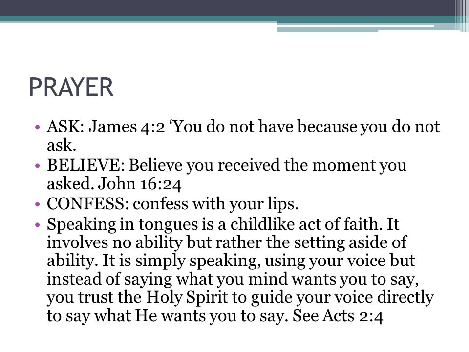 PRAYER ASK: James 4:2 'You do not have because you do not ask.