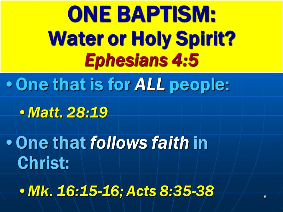 8 One that is for ALL people:One that is for ALL people: Matt. 28:19Matt. 28:19 One that follows faith in Christ:One that follows faith in Christ: Mk.