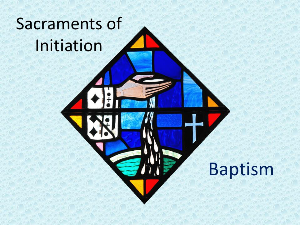 Introduction to Baptism Basis of the entire Christian life.