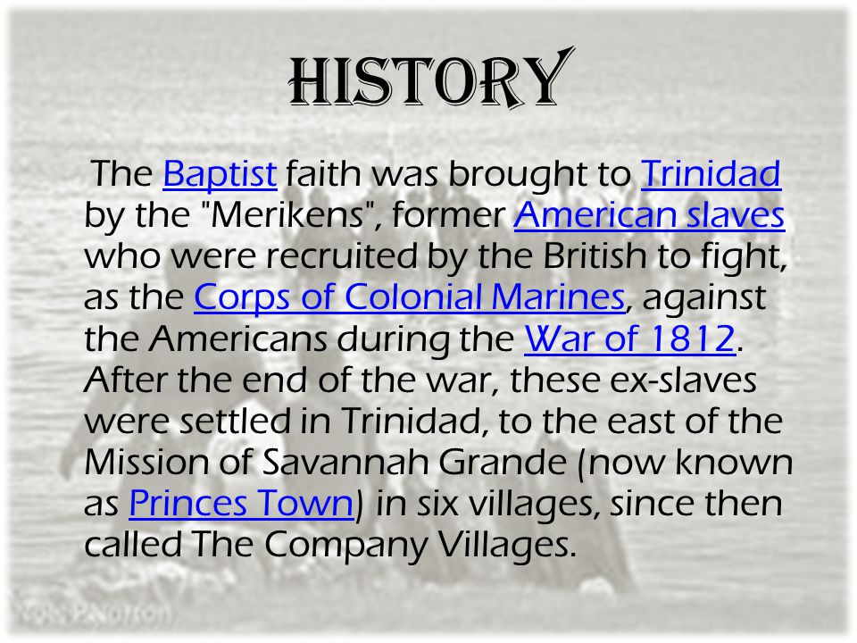 History The Baptist faith was brought to Trinidad by the