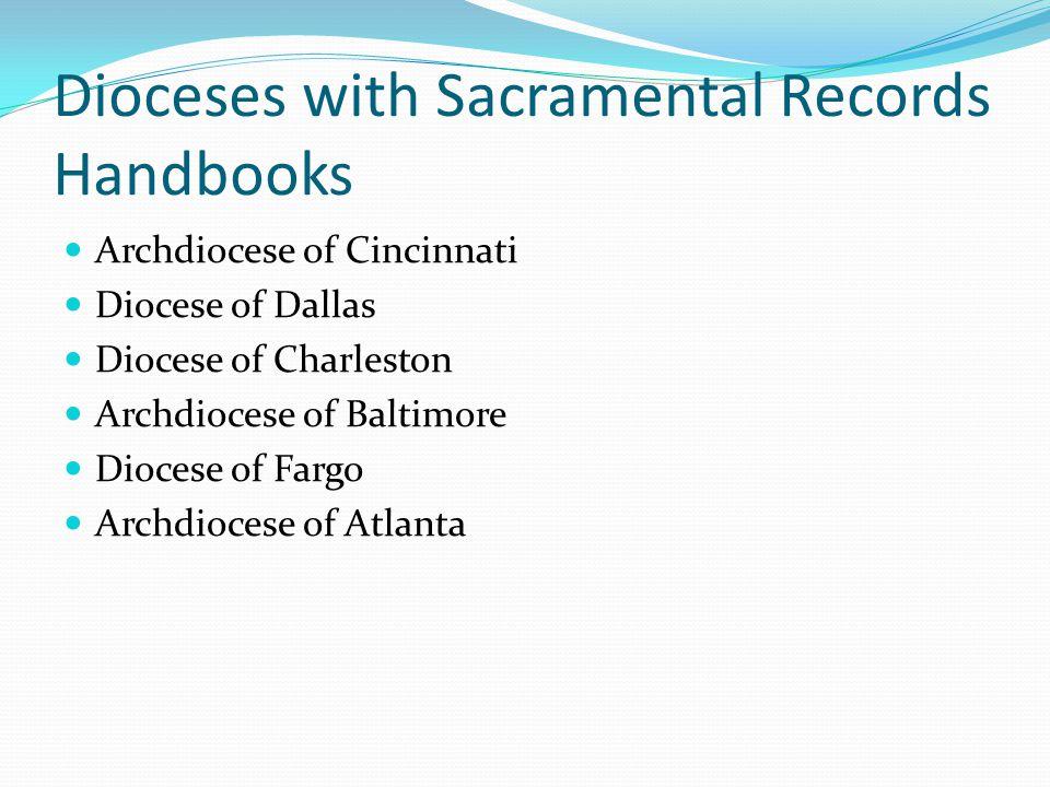 Dioceses with Sacramental Records Handbooks Archdiocese of Cincinnati Diocese of Dallas Diocese of Charleston Archdiocese of Baltimore Diocese of Fargo Archdiocese of Atlanta