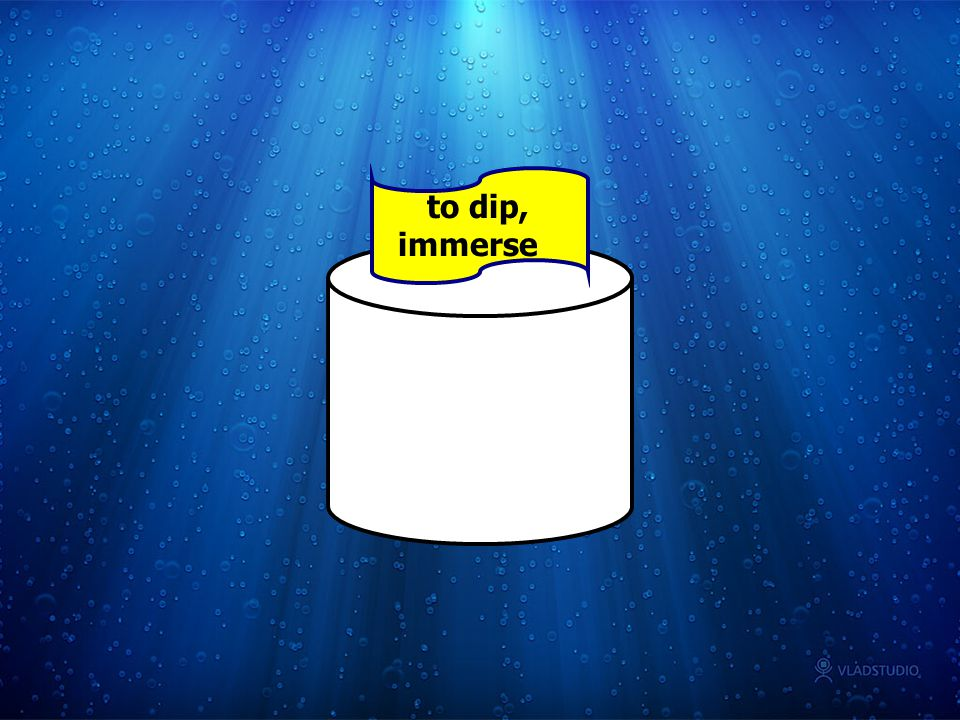 to dip, immerse
