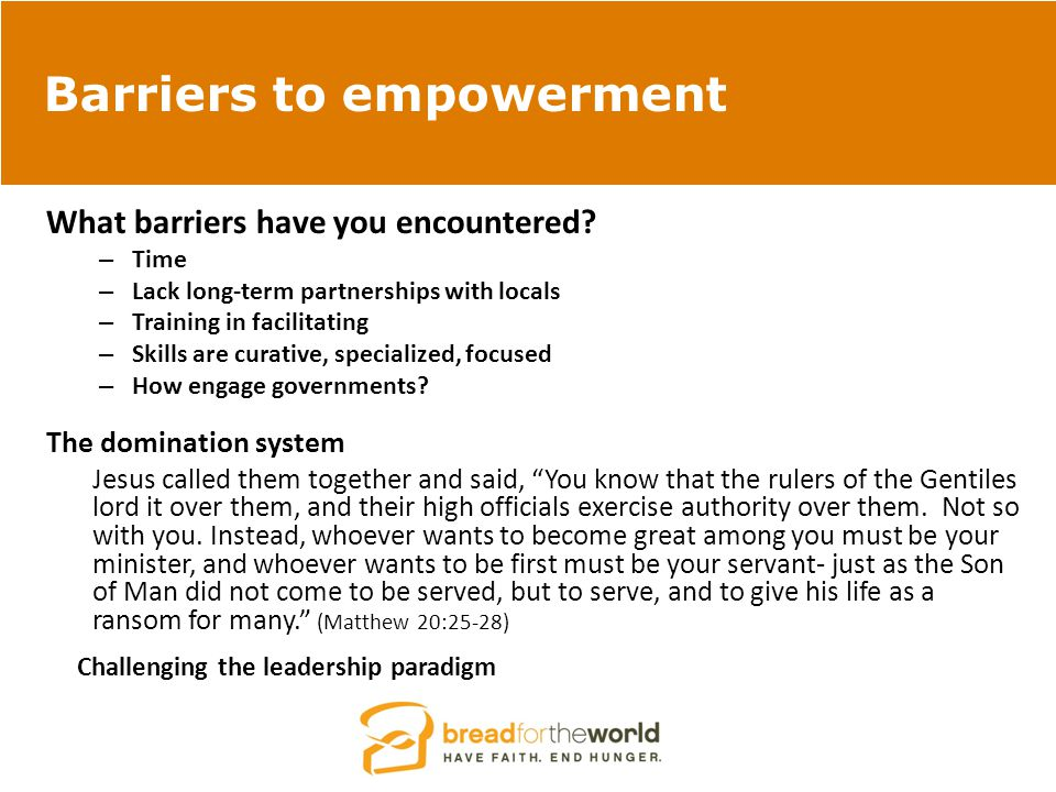 Barriers to empowerment What barriers have you encountered.