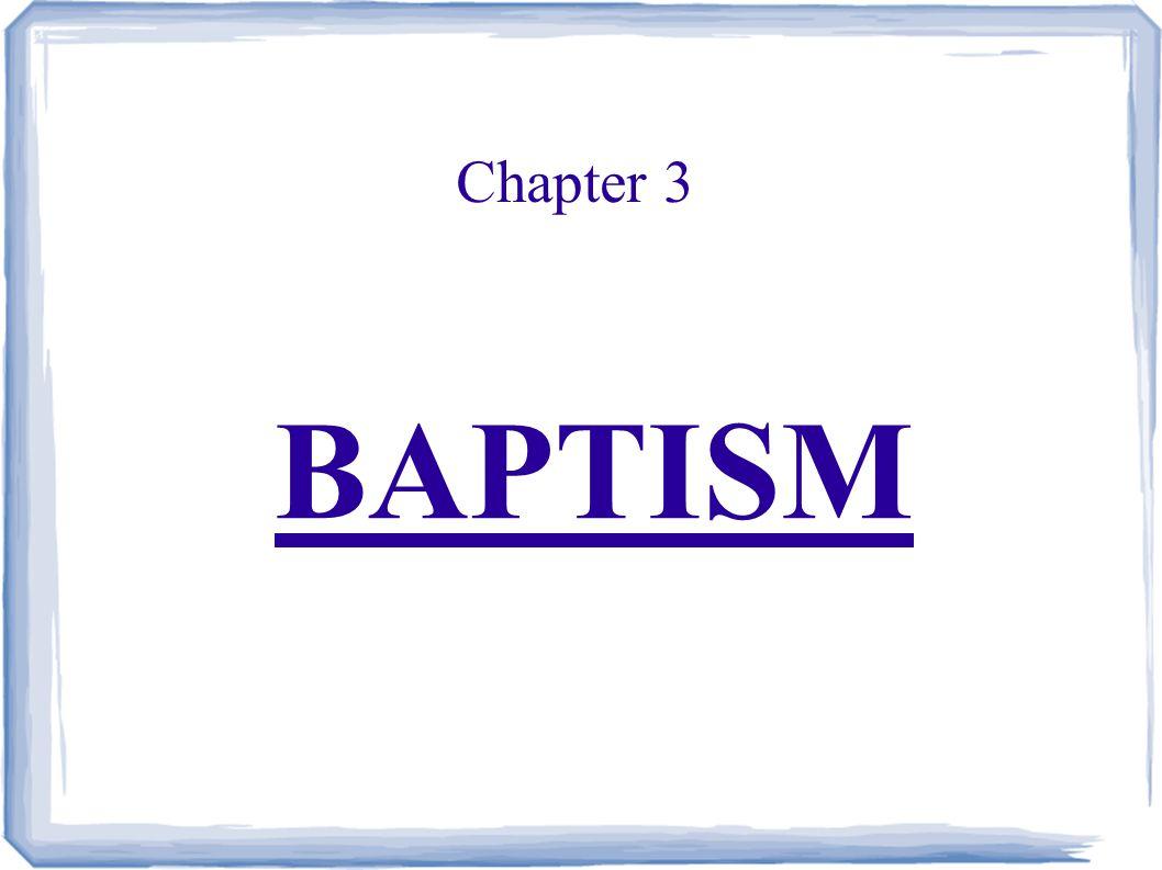 Chapter 3 BAPTISM