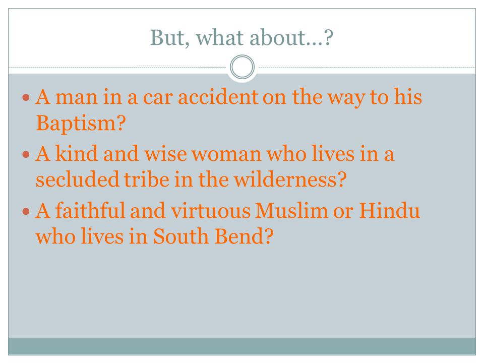 But, what about…. A man in a car accident on the way to his Baptism.