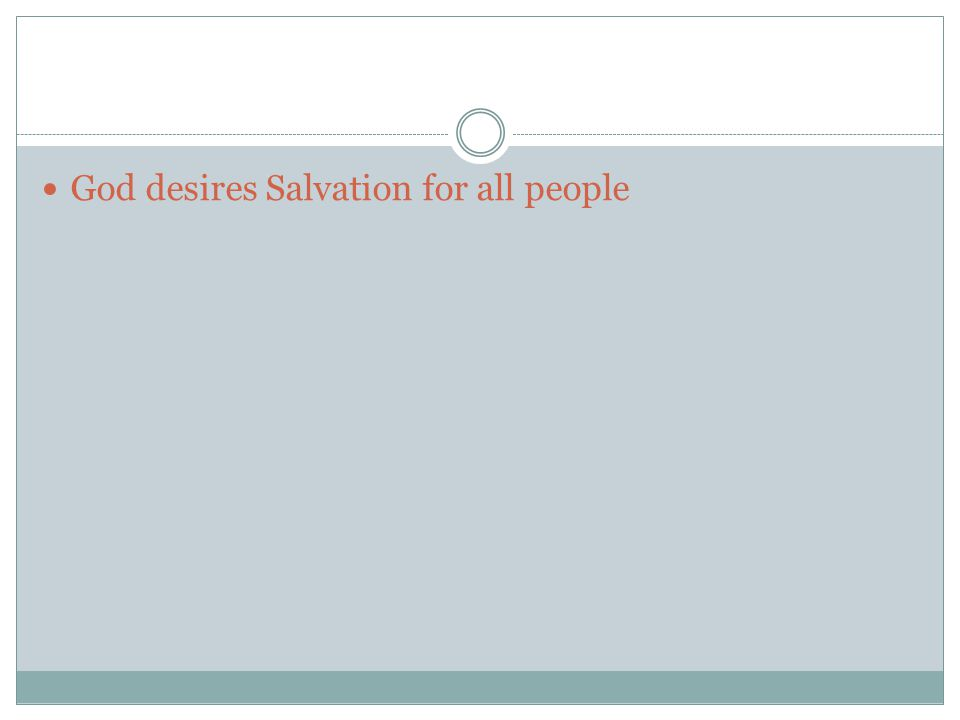 God desires Salvation for all people