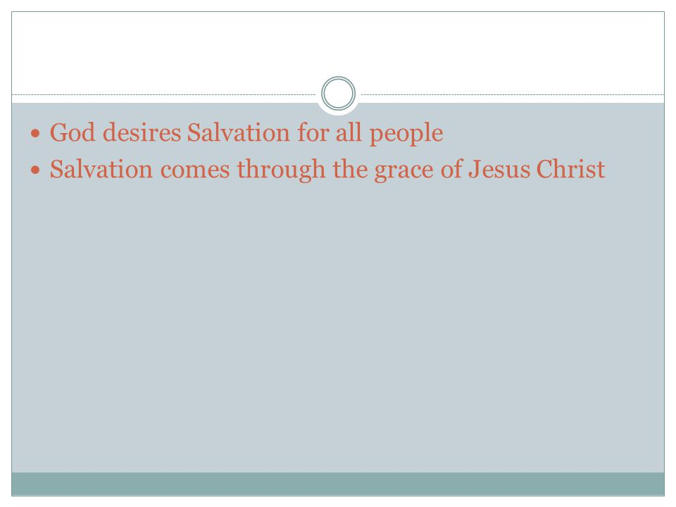 Salvation comes through the grace of Jesus Christ