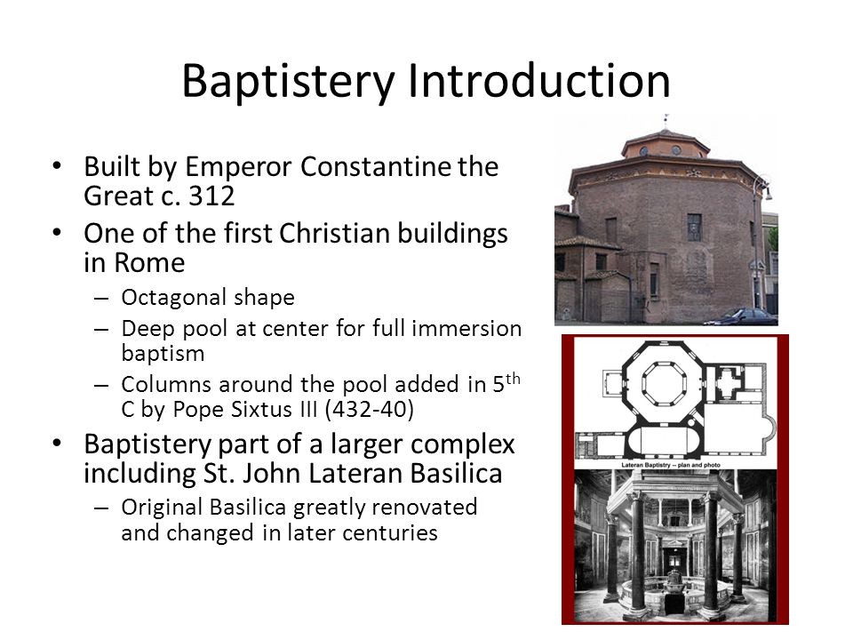 Baptistery Introduction Built by Emperor Constantine the Great c.