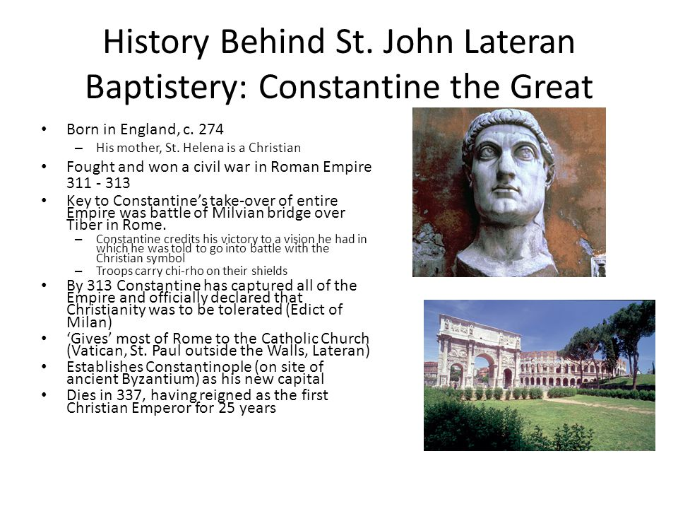 History Behind St. John Lateran Baptistery: Constantine the Great Born in England, c.
