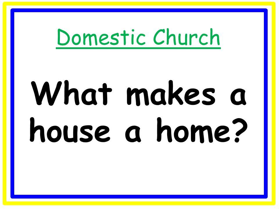 Domestic Church Where do I come from?