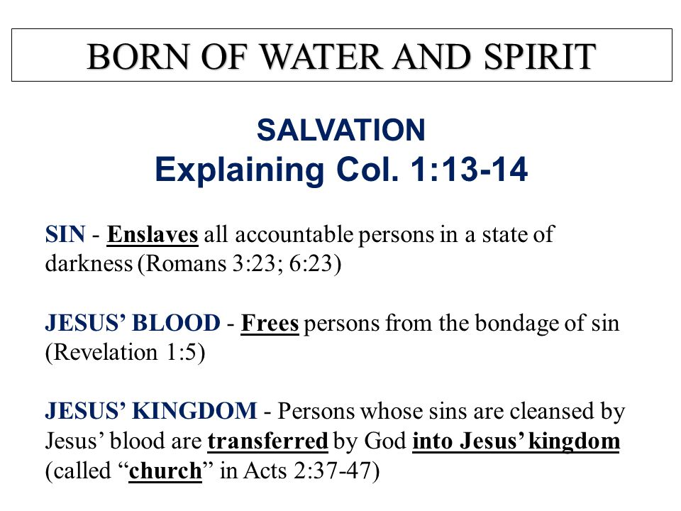 SALVATION You must BE IMMERSED BE BAPTIZED to be SAVED Acts 22:16 …Arise and be baptized, and wash away your sins, calling on the name of the Lord. 1 Peter 3:21 There is also an antitype which now saves us – baptism… BORN OF WATER AND SPIRIT