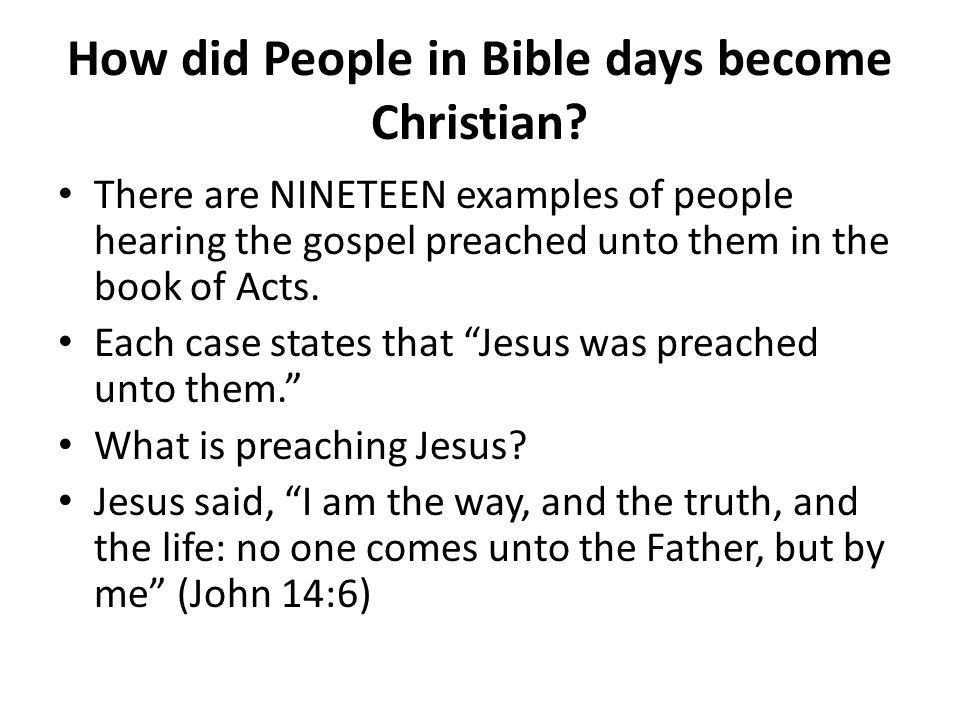 How did People in Bible days become Christian.