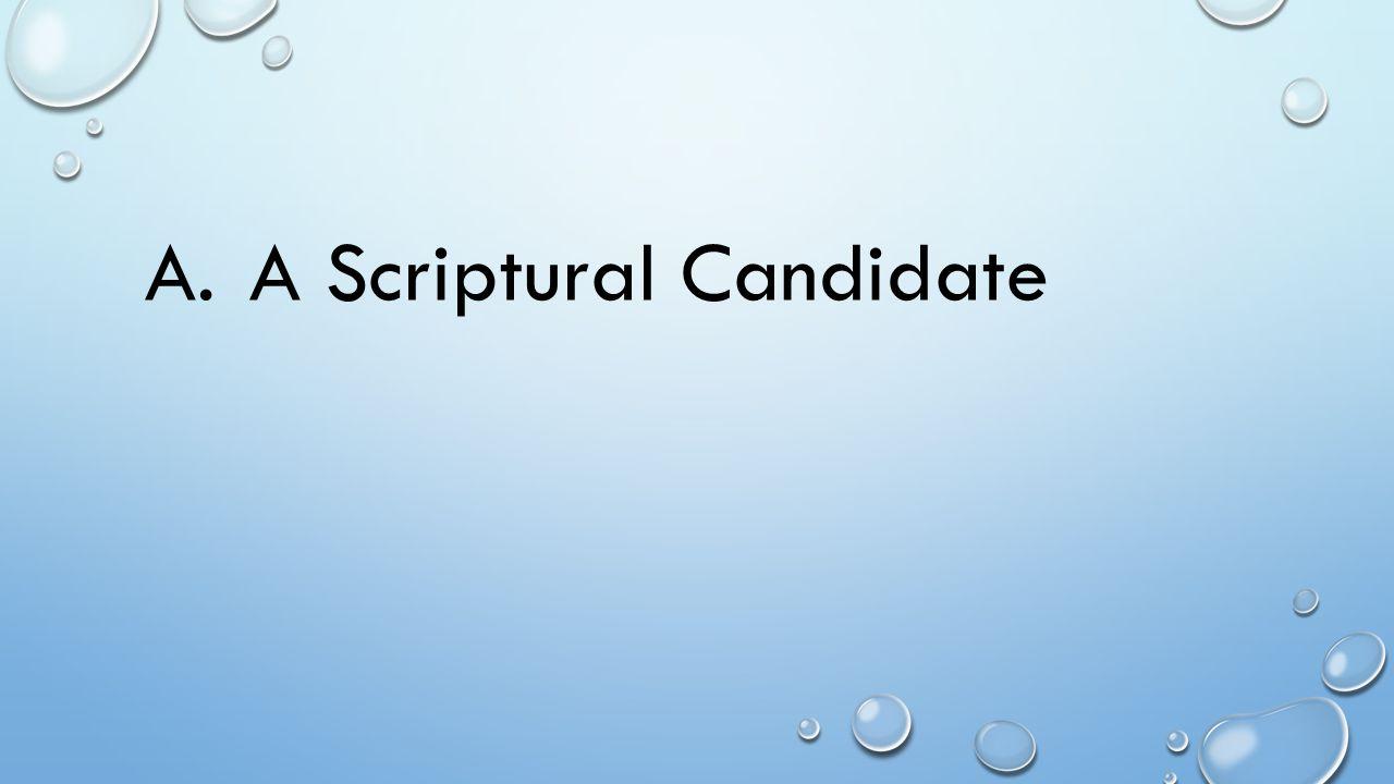 A.A Scriptural Candidate