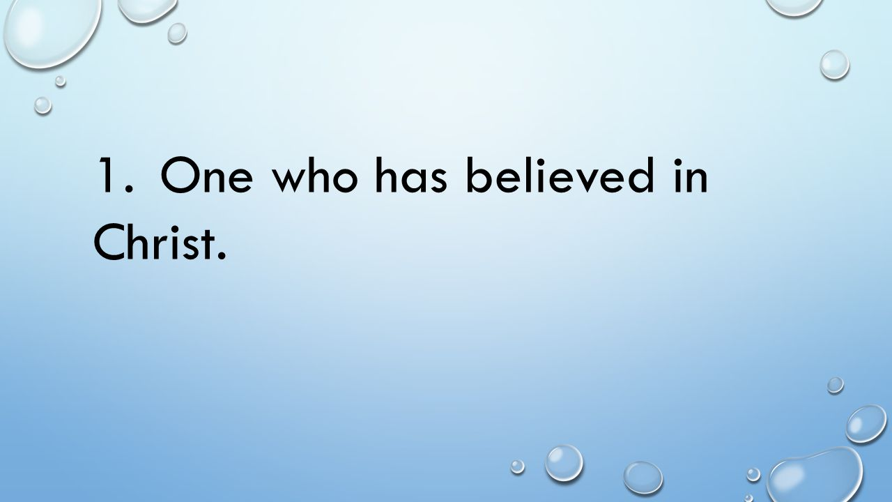 1.One who has believed in Christ.