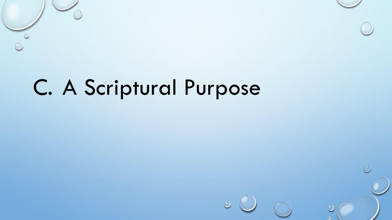 C.A Scriptural Purpose