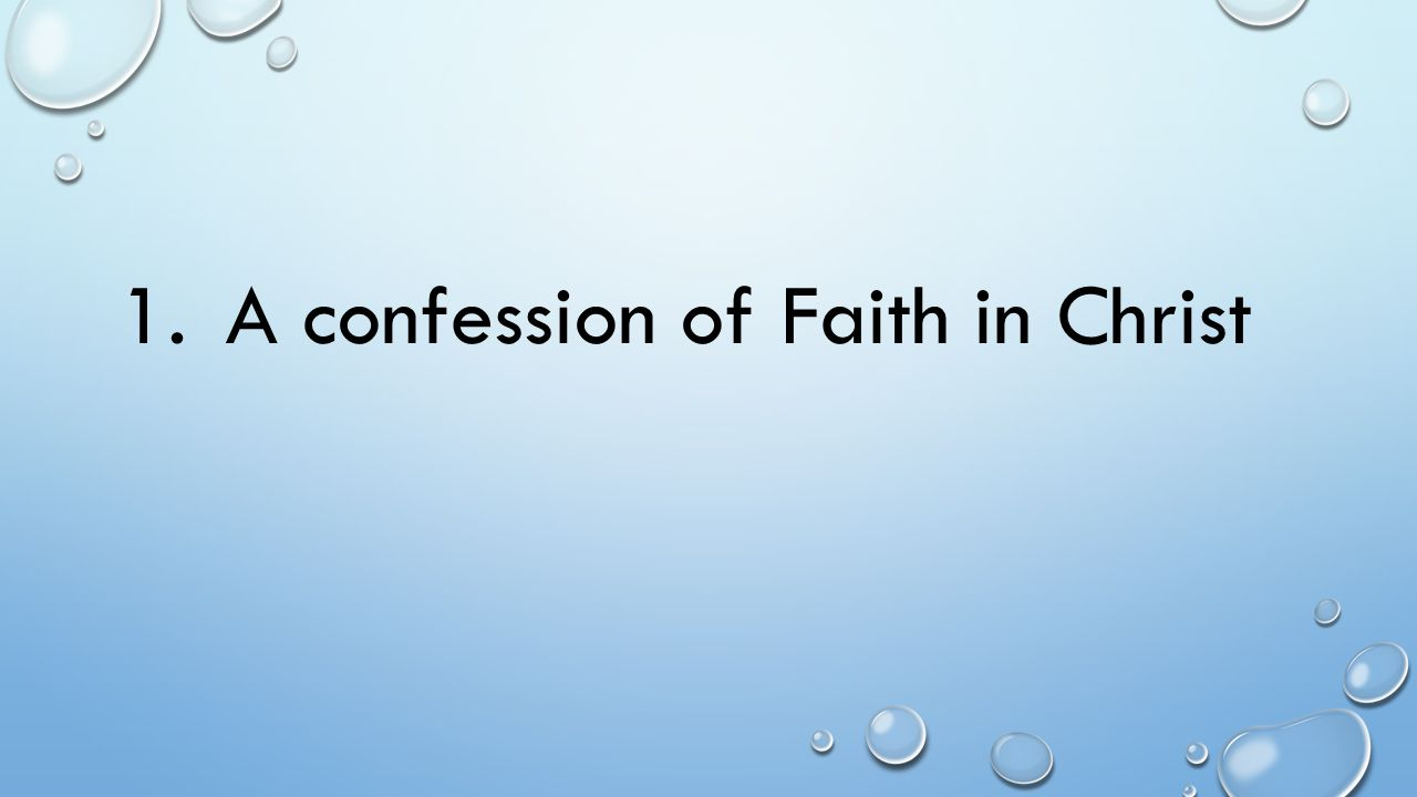 1.A confession of Faith in Christ