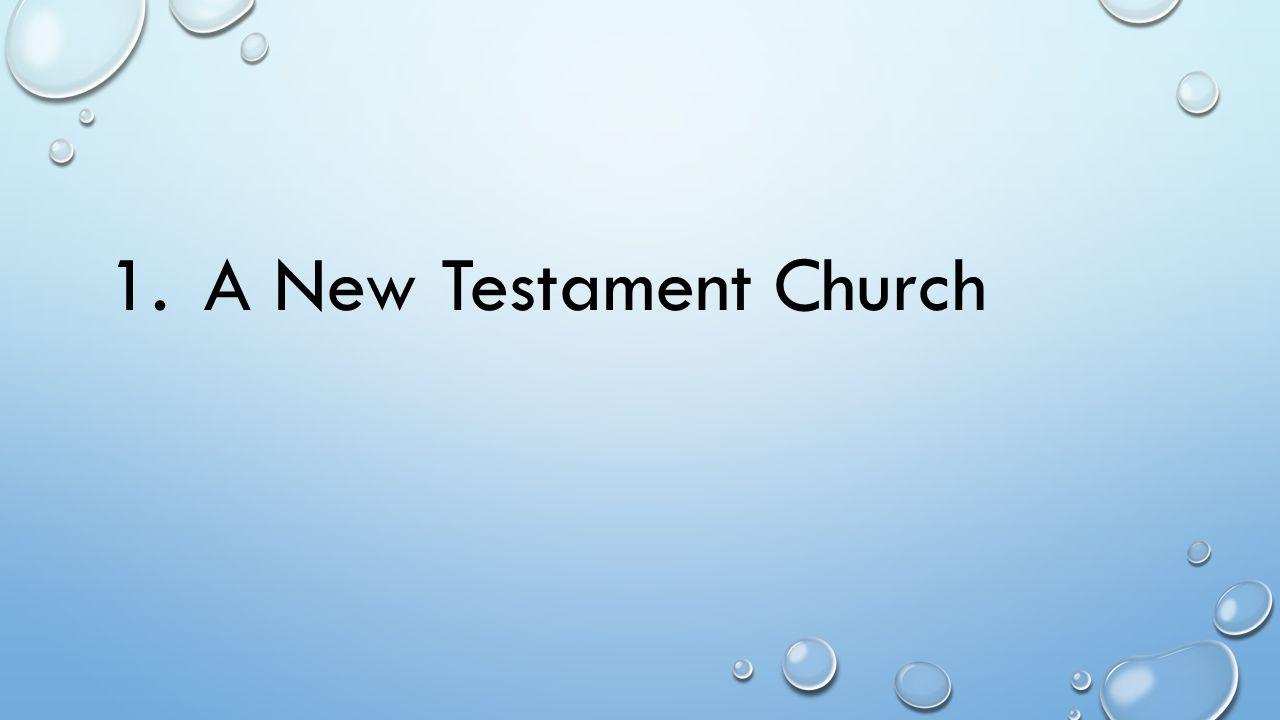 1.A New Testament Church