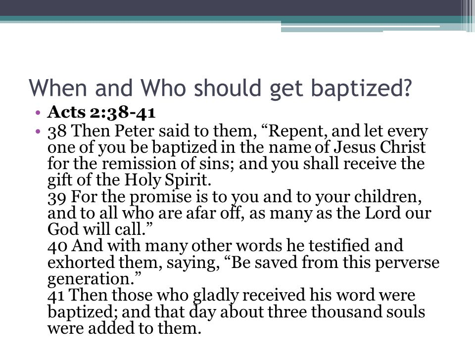 When and Who should get baptized.