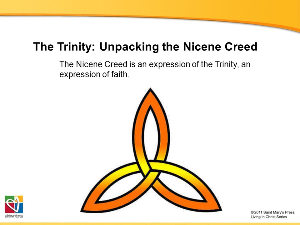The Trinity: Unpacking the Nicene Creed The Nicene Creed is an expression of the Trinity, an expression of faith.