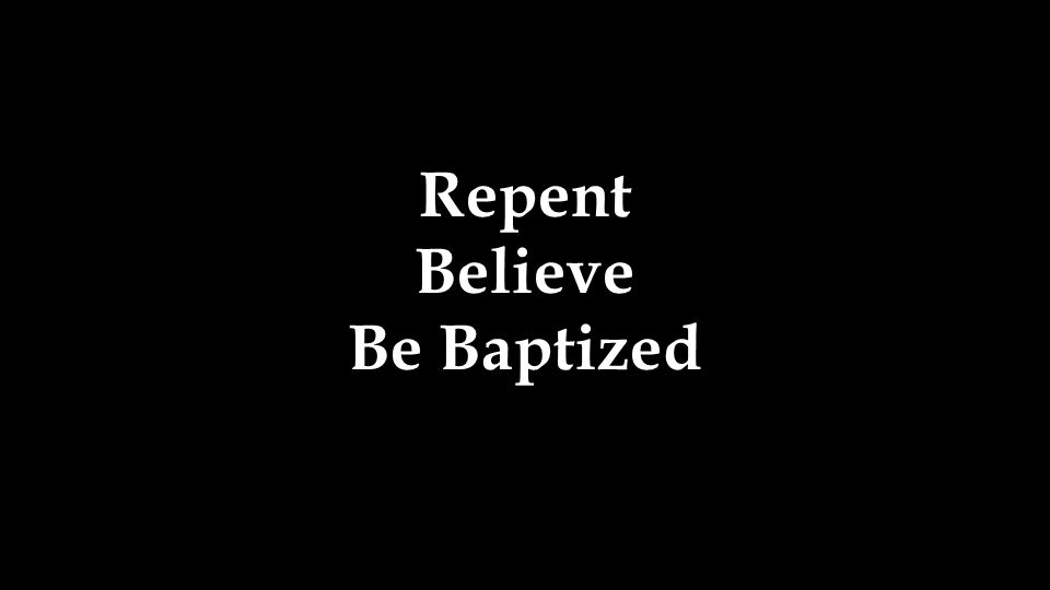 Repent Believe Be Baptized