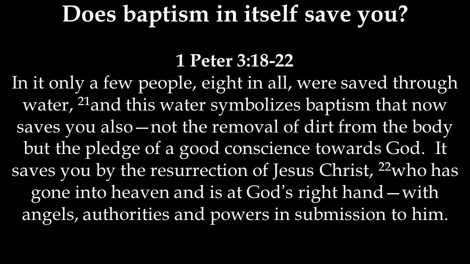 Does baptism in itself save you.